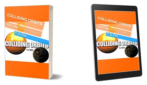 COLLIDING ORBITS: Day One ~ Paperback Book & Kindle eBook